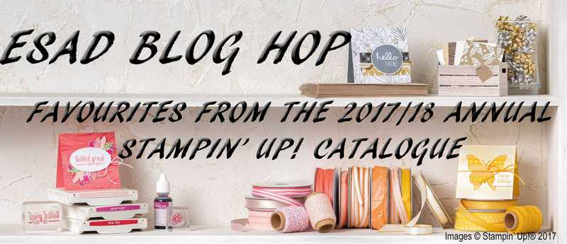 ESAD Favourites From 2017 / 18 Annual Stampin' Up!® Catalogue Blog Hop!